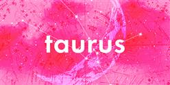 Your Taurus Monthly Horoscope