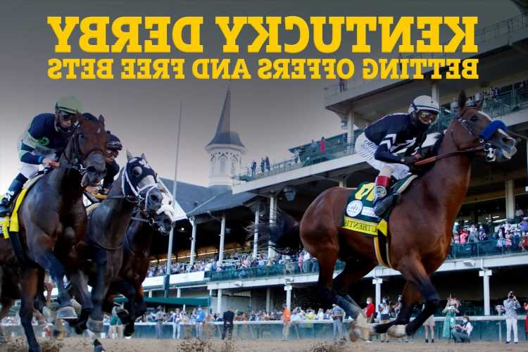 Kentucky Derby betting offers, tips and free bets: Complete betting guide for the Most Exciting Two Minutes in Sport