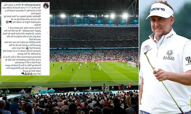 Ian Poulter went from Scotland to Euro 2020 final for '£100k tickets'